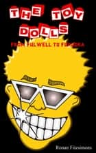 The Toy Dolls: From Fulwell to Fukuoka ebook by Ronan Fitzsimons