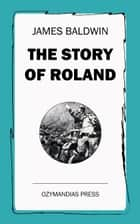 The Story of Roland ebook by James Baldwin