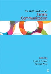 The SAGE Handbook of Family Communication ebook by Dr. Lynn H Turner,Richard L. West