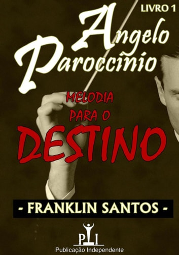Melodia Para O Destino ebook by Franklin Santos