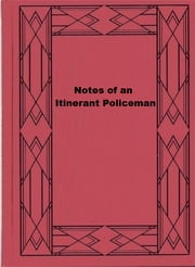 Notes of an Itinerant Policeman ebook by Josiah Flynt