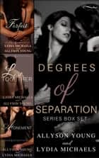 Degrees of Separation Trilogy Box Set - Degrees of Separation ebook by Lydia Michaels, Allyson Young