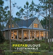 Prefabulous + Sustainable - Building and Customizing an Affordable, Energy-Efficient Home ebook by Sheri Koones,Robert Redford