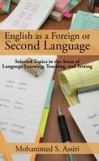 English as a Foreign or Second Language ebook by Mohammed S. Assiri