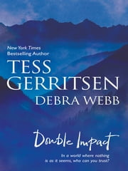 Double Impact: Never Say Die\No Way Back - Never Say Die\No Way Back ebook by Tess Gerritsen,Debra Webb