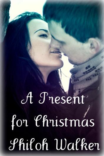 A Present for Christmas ebook by Shiloh Walker