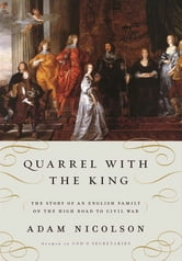 Quarrel with the King ebook by Adam Nicolson