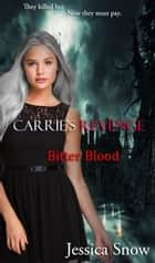 Carrie's Revenge: Bitter Blood ebook by