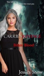Carrie's Revenge: Bitter Blood ebook by Jessica Snow