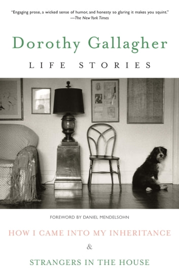 Life Stories - How I Came Into My Inheritance & Strangers in the House ebook by Dorothy Gallagher