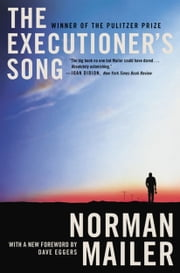 The Executioner's Song ebook by Norman Mailer,Dave Eggers