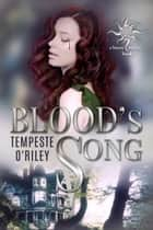 Blood's Song ebook by Tempeste O'Riley