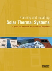 Planning and Installing Solar Thermal Systems - A Guide for Installers, Architects and Engineers ebook by Deutsche Gesellschaft Fur Sonnenenergie Dgs
