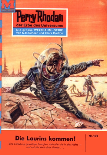 "Perry Rhodan 139: Die Laurins kommen! - Perry Rhodan-Zyklus ""Die Posbis"" ebook by William Voltz"