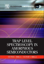 Trap Level Spectroscopy in Amorphous Semiconductors ebook by Victor V. Mikla,Victor I Mikla