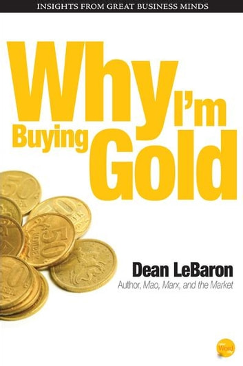 Why Im Buying Gold ebook by Dean LeBaron