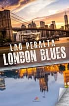 London Blues ebook by Lau Peralta