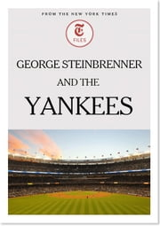 George Steinbrenner and the Yankees ebook by The New York Times