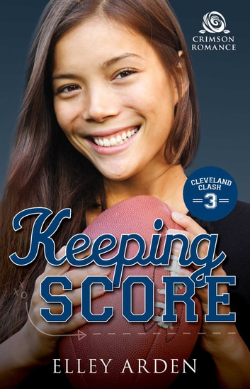 Keeping Score ebook by Elley Arden