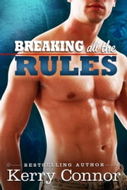 Breaking All the Rules - A Few Good Men, #1 ebook by Kerry Connor