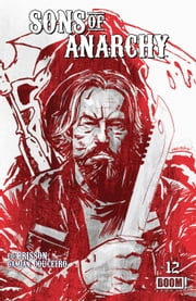 Sons of Anarchy #12 eBook by Kurt Sutter, Ed Brisson, Damian Couceiro