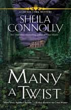 Many a Twist - A County Cork Mystery ebook by Sheila Connolly