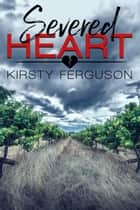 Severed Heart ebook by Kirsty Ferguson