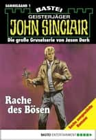 John Sinclair - Sammelband 1 - Rache des Bösen ebook by Jason Dark