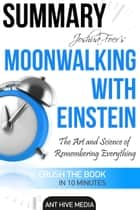 Joshua Foer's Moonwalking with Einstein The Art and Science Of Remembering Everything | Summary ebook by Ant Hive Media