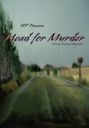 HEAD FOR MURDER - A FOUR CORNERS MYSTERY ebook by HP Hanson