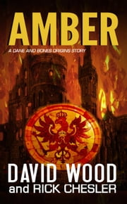 Amber - Dane Maddock Origins, #7 ebook by David Wood,Rick Chesler