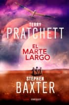 El Marte Largo (La Tierra Larga 3) ebook by Terry Pratchett, Stephen Baxter