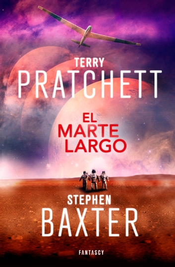 El Marte Largo (La Tierra Larga 3) ebook by Terry Pratchett,Stephen Baxter