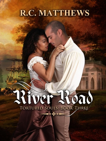 River Road - Tortured Souls, #3 ebook by R.C. Matthews