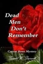 Dead Men Don't Remember - Carson Reno Mystery Series, #9 ebook by Gerald Darnell