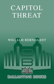 Capitol Threat - A Novel ebook by William Bernhardt