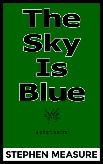 The Sky Is Blue ebook by Stephen Measure