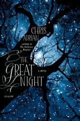 The Great Night - A Novel ebook by Chris Adrian