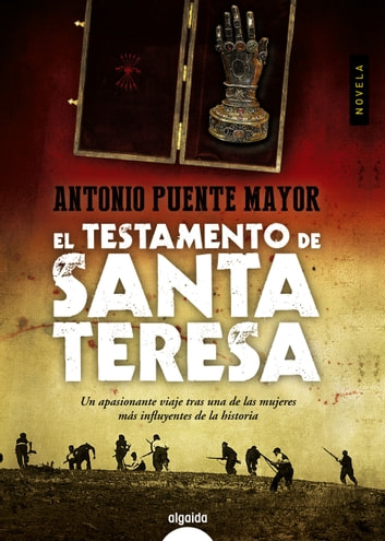 El testamento de Santa Teresa ebook by Antonio Puente Mayor