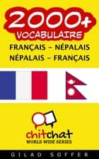 2000+ vocabulaire Français - Népalais ebook by Gilad Soffer