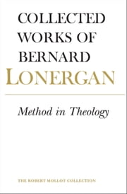 Method in Theology ebook by Bernard Lonergan, Robert Doran, S.J.,...