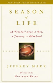 Season of Life - A Football Star, a Boy, a Journey to Manhood ebook by Jeffrey Marx