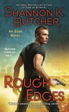 Rough Edges ebook by Shannon K. Butcher