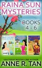 Raina Sun Mystery Boxed Set Vol 2 (Books 4-6) - A Chinese Cozy Mystery ebook by Anne R. Tan