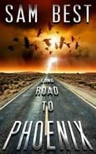 Long Road To Phoenix ebook by
