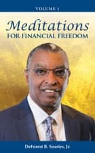 Meditations for Financial Freedom Vol 1 ebook by DeForest B. Soaries Jr