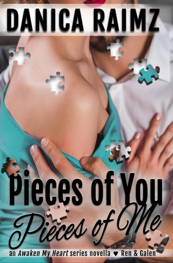 Pieces of You, Pieces of Me - Awaken My Heart ekitaplar by Danica Raimz