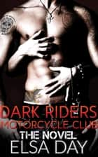 Dark Riders Motorcycle Club ebook by Elsa Day