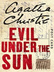 Evil Under the Sun - A Hercule Poirot Mystery ebook by Agatha Christie