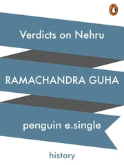 Verdicts on Nehru - The Rise and Fall of A Reputation ebook by Ramachandra Guha